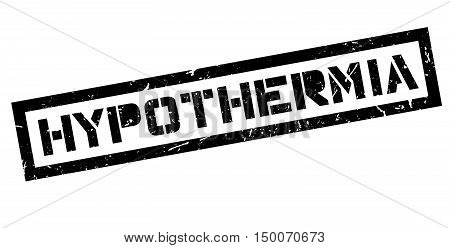 Hypothermia Rubber Stamp