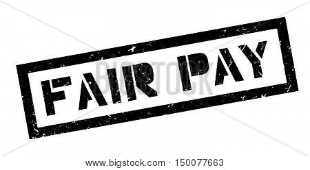 Fair Pay Rubber Stamp