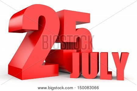 July 25. Text On White Background.