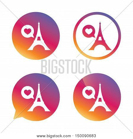 Eiffel tower icon. Paris symbol. Speech bubble with heart sign. Gradient buttons with flat icon. Speech bubble sign. Vector