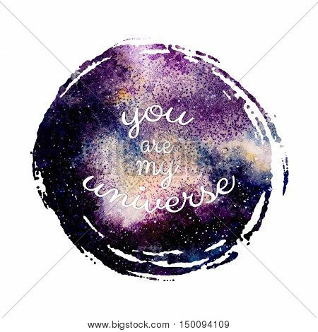 Romantic Card with Colorful Galaxy and Words You Are My Universe