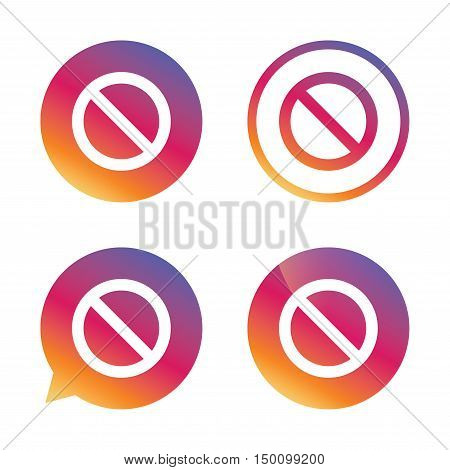 Stop sign icon. Prohibition symbol. No sign. Gradient buttons with flat icon. Speech bubble sign. Vector