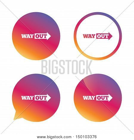 Way out right sign icon. Arrow symbol. Gradient buttons with flat icon. Speech bubble sign. Vector