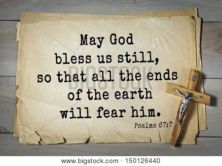 TOP-1000.  Bible verses from Psalms.May God bless us still, so that all the ends of the earth will fear him.