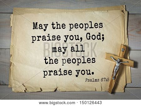TOP-1000.  Bible verses from Psalms.May the peoples praise you, God; may all the peoples praise you.