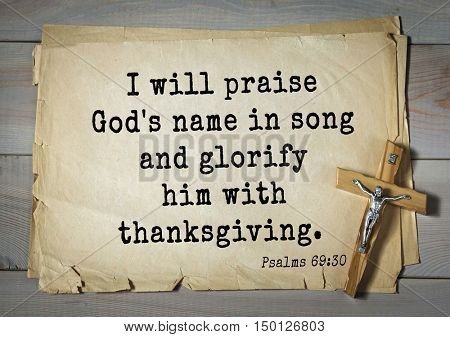 TOP-1000.  Bible verses from Psalms.I will praise God's name in song and glorify him with thanksgiving.