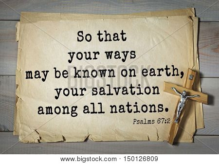 TOP-1000.  Bible verses from Psalms. So that your ways may be known on earth, your salvation among all nations.