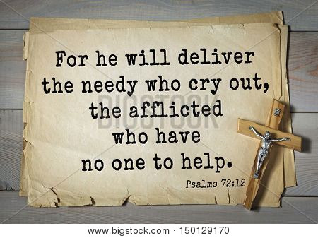 TOP-1000.  Bible verses from Psalms.For he will deliver the needy who cry out, the afflicted who have no one to help.