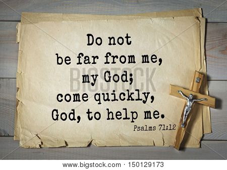 TOP-1000.  Bible verses from Psalms.Do not be far from me, my God; come quickly, God, to help me.