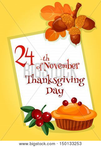 Thanksgiving Day greeting card design template. Vector decoration of thanksgiving traditional pie, autumn leaves of oak and maple, blank space for text of celebration greeting