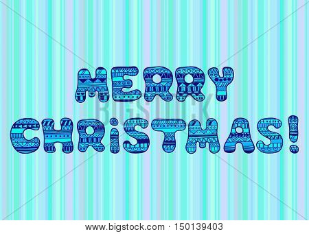 """Congratulations to """"Merry Christmas."""" Bright hand drawn letters on a striped background. Doodle. Christmas background. Vector Image."""