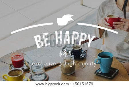 Be Happy Breakfast Cafe Coffee Chilling Out Concept