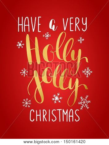 Holly Jolly! vector greeting card with hand written calligraphic lettering phrase snowflakes and christmas toys on red background