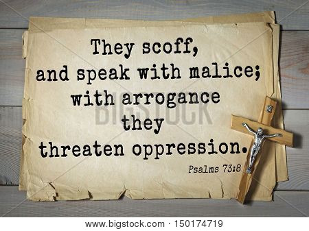 TOP-1000.  Bible verses from Psalms. They scoff, and speak with malice; with arrogance they threaten oppression.