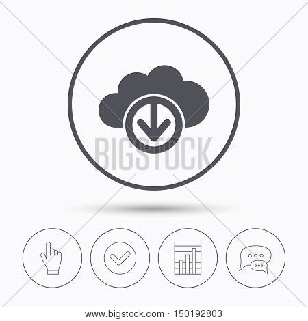 Download from cloud icon. Data storage technology symbol. Chat speech bubbles. Check tick, report chart and hand click. Linear icons. Vector