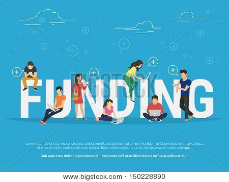 Funding illustration of young people using laptop, tablet pc and smartphone for online funding new startup or making donation for project. Flat design of guys and women near big letters