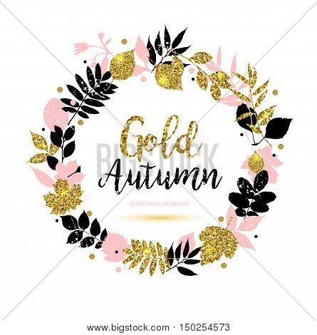 Autumn Wreath With Leaves And Gold Leaves And Text Gold Autumn.