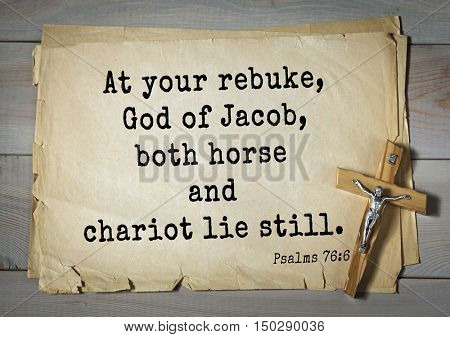 TOP-1000.  Bible verses from Psalms.At your rebuke, God of Jacob, both horse and chariot lie still.