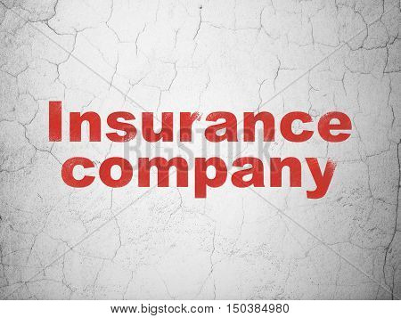 Insurance concept: Red Insurance Company on textured concrete wall background