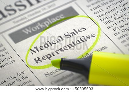 Medical Sales Representative. Newspaper with the Classified Advertisement of Hiring, Circled with a Yellow Highlighter. Blurred Image. Selective focus. Concept of Recruitment. 3D.