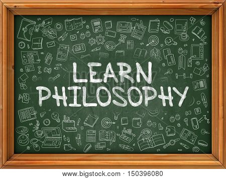 Learn Philosophy - Hand Drawn on Chalkboard. Learn Philosophy with Doodle Icons Around.