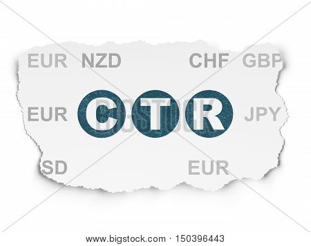 Finance concept: Painted blue text CTR on Torn Paper background with  Currency