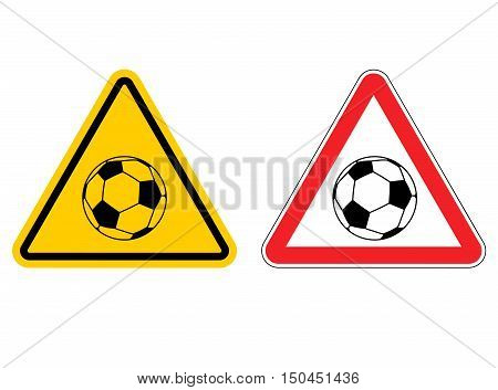 Warning Sign Football Attention. Dangers Yellow Sign Game. Soccer Ball On Red Triangle. Set Of Road