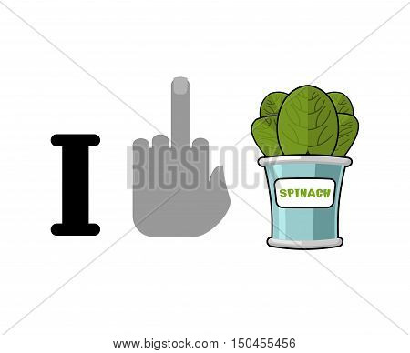I Hate Spinach. Fuck And Green Leaf Lettuce. Tinned Greens In Tin