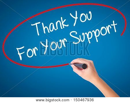 Women Hand Writing Thank You For Your Support  With Black Marker On Visual Screen
