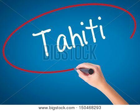 Women Hand Writing Tahiti With Black Marker On Visual Screen