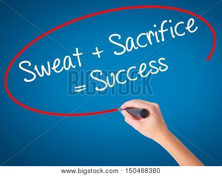 Women Hand Writing Sweat + Sacrifice = Success With Black Marker On Visual Screen