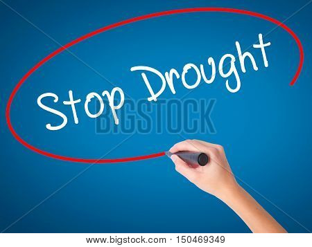 Women Hand Writing  Stop Drought With Black Marker On Visual Screen