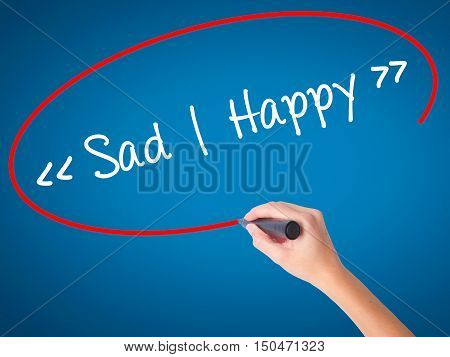 Women Hand Writing Sad - Happy With Black Marker On Visual Screen.