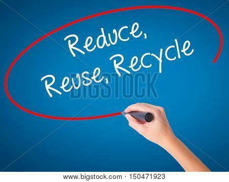 Women Hand Writing Reduce Reuse Recycle With Black Marker On Visual Screen.