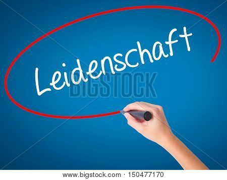 Women Hand Writing Leidenschaft (passion In German)  With Black Marker On Visual Screen