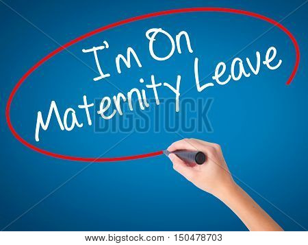 Women Hand Writing  I'm On Maternity Leave With Black Marker On Visual Screen