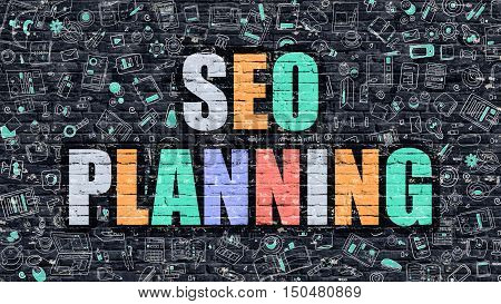 SEO Planning Concept. SEO Planning Drawn on Dark Wall. SEO Planning in Multicolor. SEO Planning Concept. Modern Illustration in Doodle Design of SEO Planning.