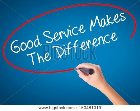 Women Hand Writing Good Service Makes The Difference With Black Marker On Visual Screen