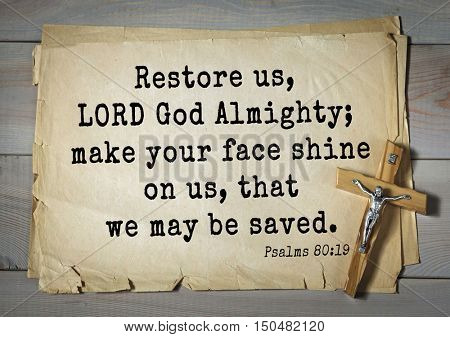 TOP-1000.  Bible verses from Psalms.Restore us, LORD God Almighty; make your face shine on us, that we may be saved.