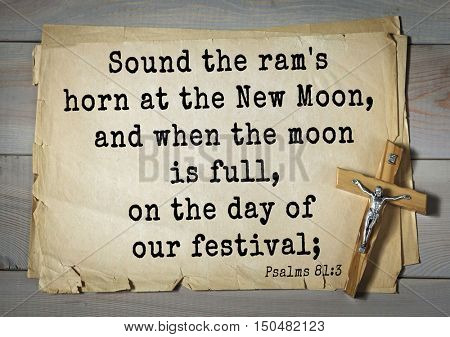 TOP-1000.  Bible verses from Psalms. Sound the ram's horn at the New Moon, and when the moon is full, on the day of our festival;