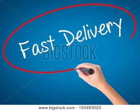 Women Hand Writing  Fast Delivery With Black Marker On Visual Screen