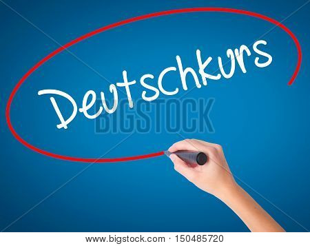 Women Hand Writing Deutschkurs (gerwomencourse In German) With Black Marker On Visual Screen