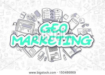 Geo Marketing - Sketch Business Illustration. Green Hand Drawn Inscription Geo Marketing Surrounded by Stationery. Doodle Design Elements.