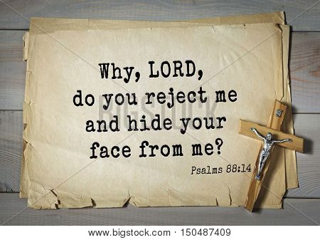 TOP-1000.  Bible verses from Psalms. Why, LORD, do you reject me and hide your face from me?