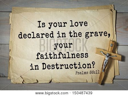 TOP-1000.  Bible verses from Psalms.Is your love declared in the grave, your faithfulness in Destruction?