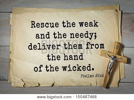 TOP-1000.  Bible verses from Psalms. Rescue the weak and the needy; deliver them from the hand of the wicked.