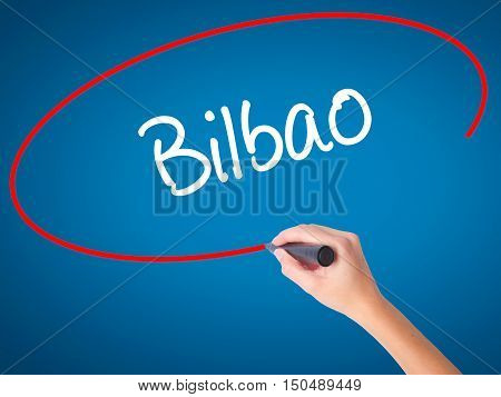Women Hand Writing Bilbao  With Black Marker On Visual Screen