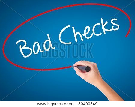 Women Hand Writing Bad Checks With Black Marker On Visual Screen