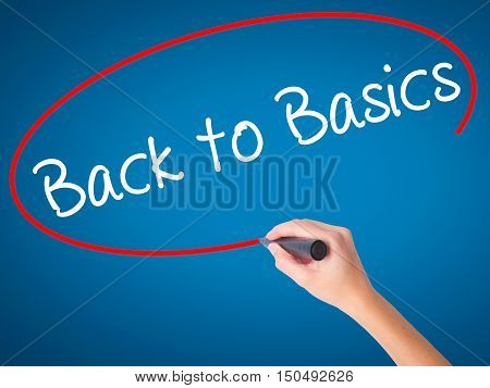 Women Hand Writing Back To Basics Black With Marker On Visual Screen