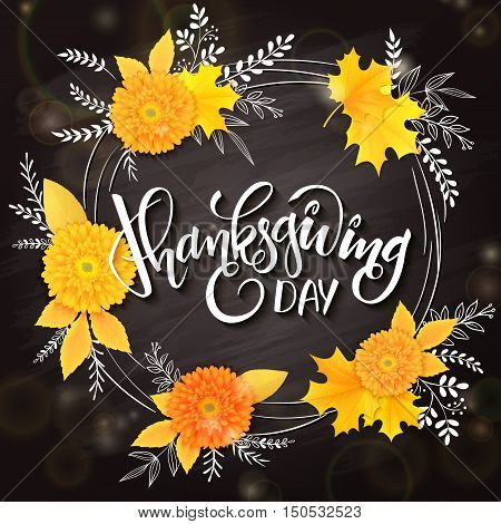 vector thanksgiving day greeting lettering phrase - thanksgiving day - with frame, chrysanthemum bouquet with doodle flower branches on blackboard background. Design for greeting card or poster.